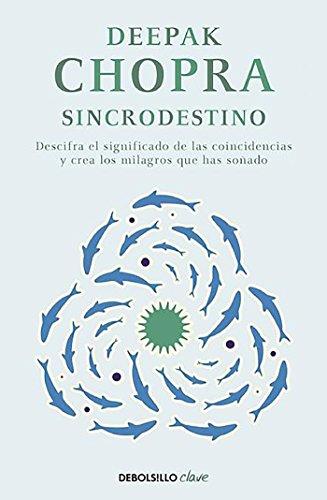 Sincrodestino / The Spontaneus Fulfillment of Desire: Harnessing The Infinite Power of Coincidence (CLAVE, Band 26220) von Debolsillo