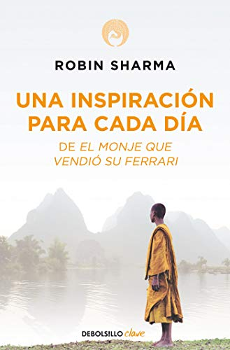 Una inspiración para cada día de El monje que vendió su Ferrari / Daily Inspiration from the Monk Who Sold His Ferrari (Clave) von Debolsillo
