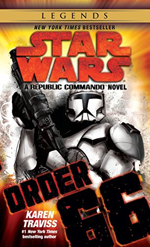 Order 66: Star Wars Legends (Republic Commando): A Republic Commando Novel (Star Wars: Republic Commando - Legends, Band 4) von Random House LCC US