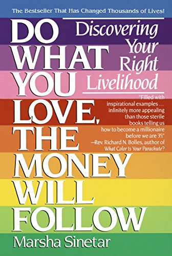 Do What You Love, The Money Will Follow: Discovering Your Right Livelihood: Choosing Your Right Livelihood von Dell