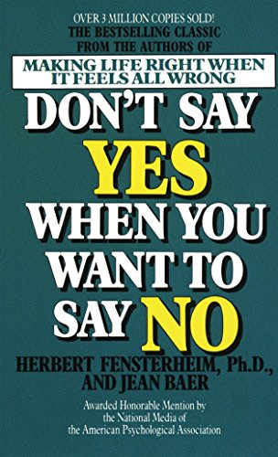 Don't Say Yes When You Want to Say No: Making Life Right When It Feels All Wrong von Dell