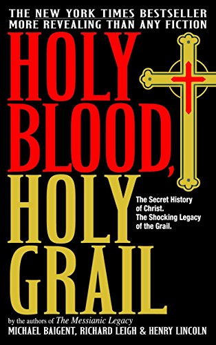 Holy Blood, Holy Grail: The Secret History of Christ. The Shocking Legacy of the Grail von Dell