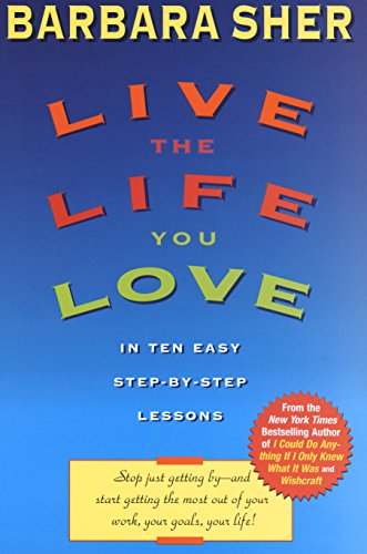 Live the Life You Love: In Ten Easy Step-By Step Lessons von Dell