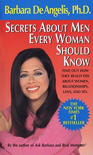 Secrets About Men Every Woman Should Know: Find Out How They Really Feel About Women, Relationships, Love, and Sex von Dell