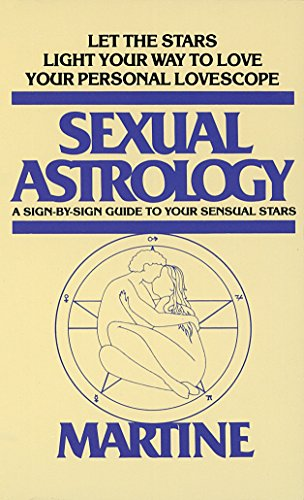 Sexual Astrology: A Sign-by-Sign Guide to Your Sensual Stars von Dell