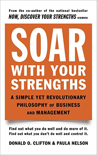 Soar with Your Strengths: A Simple Yet Revolutionary Philosophy of Business and Management von Dell