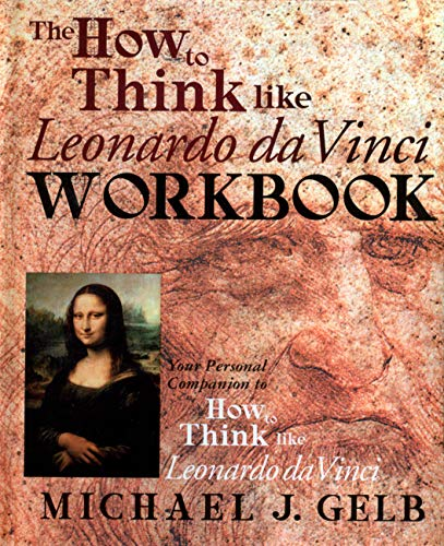 The How to Think Like Leonardo da Vinci Workbook: Your Personal Companion to How to Think Like Leonardo da Vinci von Dell