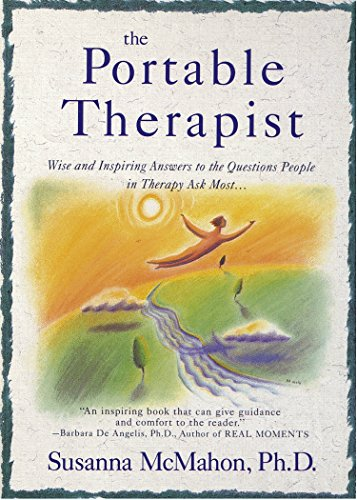 The Portable Therapist: Wise and Inspiring Answers to the Questions People in Therapy Ask the Most... von Dell