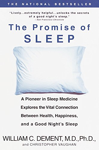 The Promise of Sleep: A Pioneer in Sleep Medicine Explores the Vital Connection Between Health, Happiness, and a Good Night's Sleep von Dell