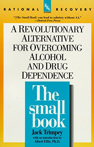 The Small Book: A Revolutionary Alternative for Overcoming Alcohol and Drug Dependence: A Revolutionary Alternative to Overcoming ALC (Rational Recovery Systems) von Dell
