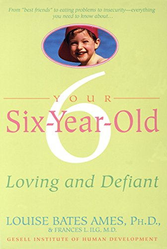 Your Six-Year-Old: Loving and Defiant von Dell