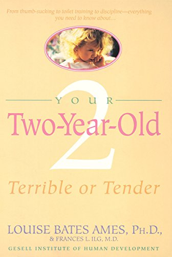 Your Two-Year-Old: Terrible or Tender von Dell