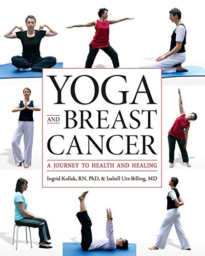 Yoga and Breast Cancer: A Journey to Health and Healing von Brand: Demos Health