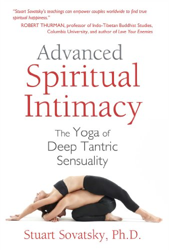 Advanced Spiritual Intimacy: The Yoga of Deep Tantric Sensuality von Destiny Books