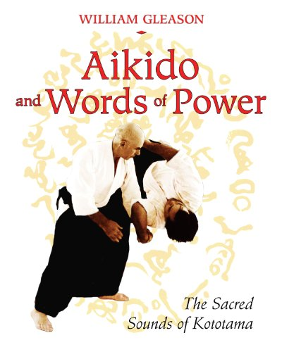 Aikido and Words of Power: The Sacred Sounds of Kototama von Destiny Books