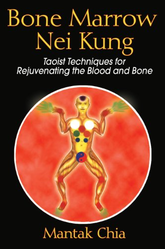 Bone Marrow Nei Kung: Taoist Techniques for Rejuvenating the Blood and Bone von Destiny Books