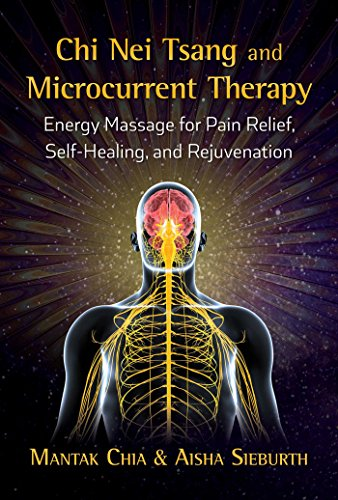 Chi Nei Tsang and Microcurrent Therapy: Energy Massage for Pain Relief, Self-Healing, and Rejuvenation von Destiny Books