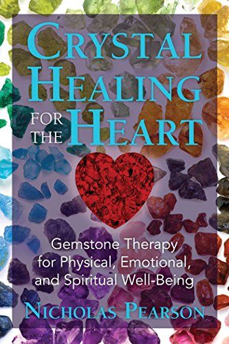 Crystal Healing for the Heart: Gemstone Therapy for Physical, Emotional, and Spiritual Well-Being von Destiny Books