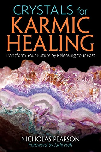 Crystals for Karmic Healing: Transform Your Future by Releasing Your Past von Destiny Books