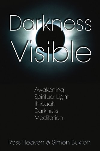 Darkness Visible: Awakening Spiritual Light through Darkness Meditation von Destiny Books