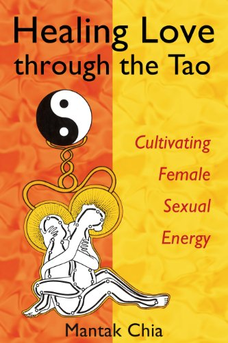 Healing Love through the Tao: Cultivating Female Sexual Energy von Destiny Books