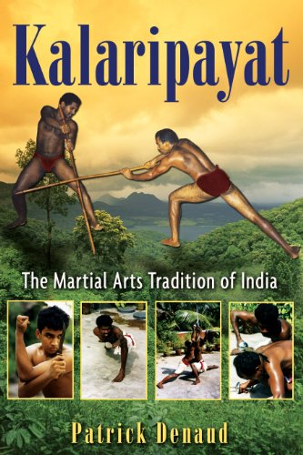 Kalaripayat: The Martial Arts Tradition of India von Destiny Books
