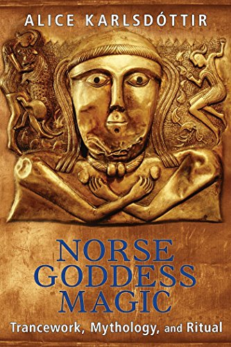 Norse Goddess Magic: Trancework, Mythology, and Ritual von Destiny Books