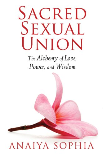 Sacred Sexual Union: The Alchemy of Love, Power, and Wisdom von Destiny Books