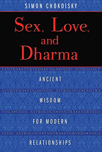 Sex, Love, and Dharma: Ancient Wisdom for Modern Relationships von Destiny Books