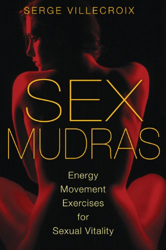 Sex Mudras: Energy Movement Exercises for Sexual Vitality von Destiny Books