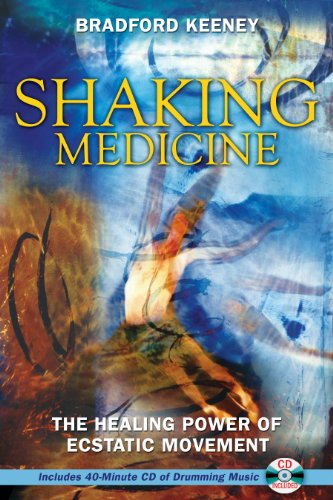 Shaking Medicine: The Healing Power of Ecstatic Movement von Destiny Books