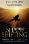 Shapeshifting: Techniques for Global and Personal Transformation: Shamanic Techniques for Self-transformation von Destiny Books