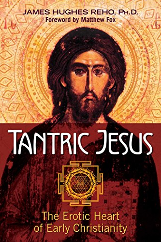 Tantric Jesus: The Erotic Heart of Early Christianity von Destiny Books