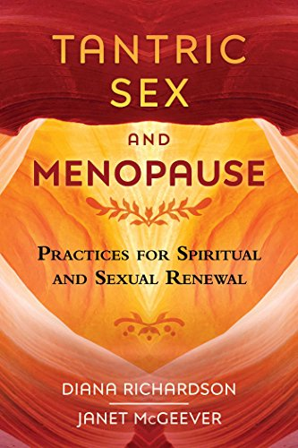 Tantric Sex and Menopause: Practices for Spiritual and Sexual Renewal von Destiny Books