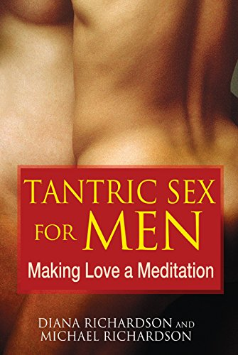 Tantric Sex for Men: Making Love a Meditation von Destiny Books