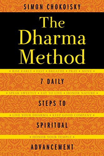 The Dharma Method: 7 Daily Steps to Spiritual Advancement von Destiny Books