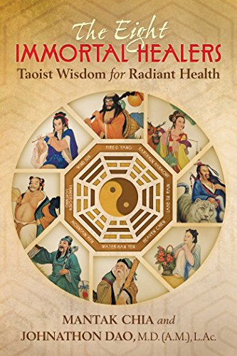 The Eight Immortal Healers: Taoist Wisdom for Radiant Health von Destiny Books