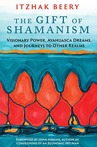 The Gift of Shamanism: Visionary Power, Ayahuasca Dreams, and Journeys to Other Realms von Destiny Books