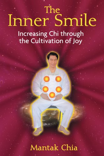 The Inner Smile: Increasing Chi through the Cultivation of Joy von Destiny Books