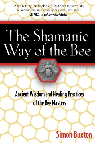 The Shamanic Way of the Bee: Ancient Wisdom and Healing Practices of the Bee Masters von Destiny Books