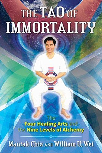 The Tao of Immortality: The Four Healing Arts and the Nine Levels of Alchemy von Destiny Books