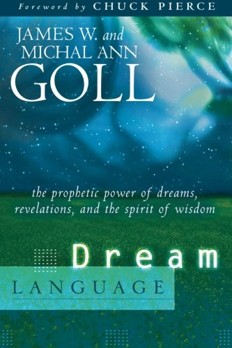 Dream Language: The Prophetic Power of Dreams, Revelations, and the Spirit of Wisdom von Destiny Image Publishers