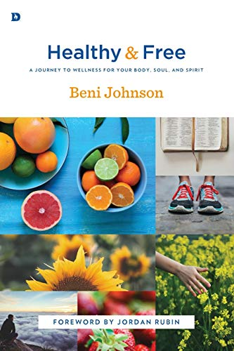 Healthy and Free: A Journey to Wellness for Your Body, Soul, and Spirit von Destiny Image Publishers