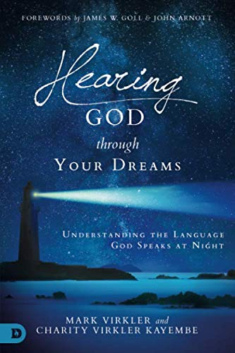 Hearing God Through Your Dreams: Understanding the Language God Speaks at Night von Destiny Image Publishers