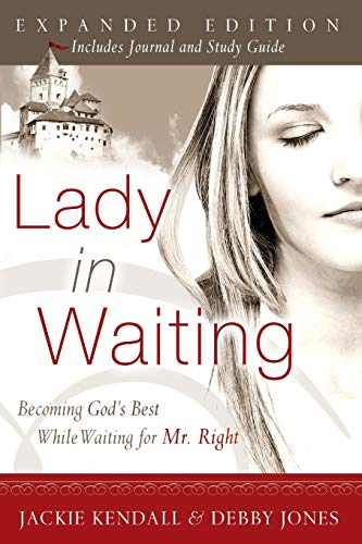 Lady in Waiting Expanded Edition: Becoming God's Best While Waiting for Mr. Right von Destiny Image Publishers