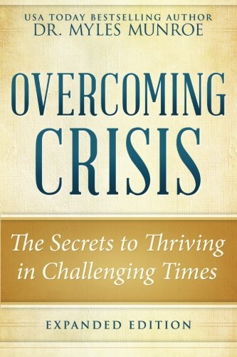 Overcoming Crisis Expanded Edition: The Secrets to Thriving in Challenging Times von Destiny Image Publishers