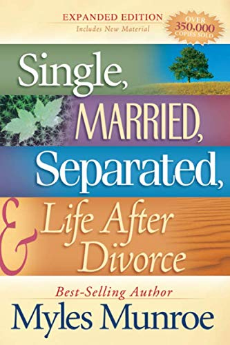 Single, Married, Separated, and Life After Divorce von Destiny Image Publishers