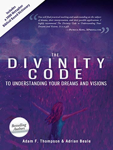 The Divinity Code to Understanding Your Dreams and Visions von Destiny Image Publishers