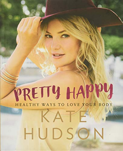 Pretty Happy: Healthy Ways to Love Your Body von Harpercollins Us; Dey Street Books