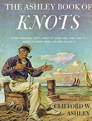 Ashley Book of Knots: Every Practical Knot--What It Looks Like, Who Uses It, Where It Comes From, and How to Tie It von Doubleday